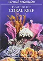 Virtual Relaxation: Escape to the Coral Reef [DVD] [Import]