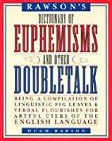 Dictionary of Euphemisms and Other Doubletalk