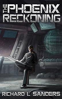 The Phoenix Reckoning (The Phoenix Conspiracy Series Book 6) by [Sanders, Richard]