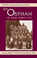 An Orphan in New York City: Life With a Thousand Brothers and Sisters