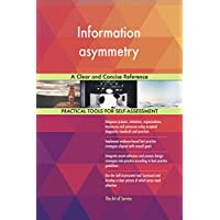 Information asymmetry A Clear and Concise Reference (English Edition)