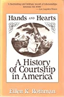 Hands and Hearts: A History of Courtship in America