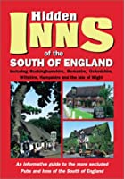 The Hidden Inns of the South of England: Including Buckinghamshire, Berkshire, Oxfordshire, Wiltshire, Hampshire and the Isle of Wight (The Hidden Inns Series)