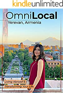 OmniLocal, Yerevan, Armenia - Living Abroad & Transforming Your Life (English Edition)