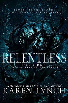 Relentless (Book One) by [Lynch, Karen]