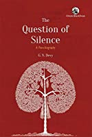The Question of Silence:: A Para-biography