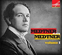 Medtner: Plays Medtner Vol 1