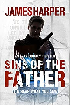 Sins Of The Father: An Evan Buckley Crime Thriller (Evan Buckley Thrillers Book 3) by [Harper, James]
