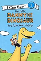 Danny and the Dinosaur and the New Puppy (Danny and the Dinosaur - I Can Read, Beginning Reading 1)