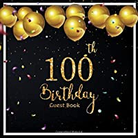 100th Birthday Guest Book: Balloons Celebrate Background | Keepsake Memory Book and Gift Log | Message Anniversary | Guest Write in & Well Wishes | Celebrating Sign in | Celebration Party Decorations | For Friend and Family (100 Year Happy Birthday)