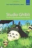 Studio Ghibli: The Films of Hayao Miyazaki & Isao Takahata