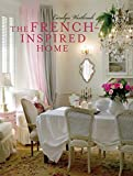 The French-Inspired Home