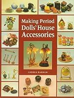Making Period Dolls' House Accessories (Master Craftsmen)