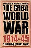The Great World War 1914-1945: Lighting Strikes Twice