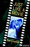 Just Like a Movie Level 1 (Cambridge English Readers)