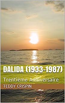 [Crispin, Teddy]のDALIDA (1933-1987): Trentième Anniversaire (French Edition)