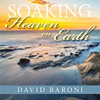 Soaking: Heaven on Earth