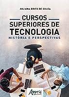 Cursos Superiores de Tecnologia. História e Perspectivas