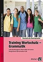 Training Wortschatz - Grammatik. 5./6. Klasse: Lehrplanbezogene Materialien fuer einen integrativen Sprachunterricht