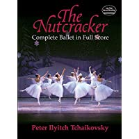 Tchaikovsky: The Nutcracker: Complete Ballet In Full Score