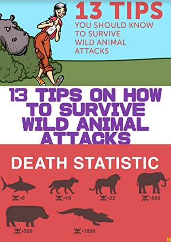 Download 13 Tips on How to Survive Wild Animal Attacks: How to survive bear or shark attack? What should you do if you are bitten by a snake? We've gathered 13 ... that will save your life if you do meet B07BD26J6W