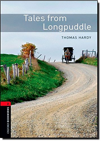 Tales from Longpuddle (Oxford Bookworms Library, Classics)の詳細を見る