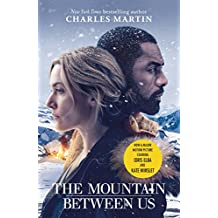 The Mountain Between Us: Now a major motion picture starring Idris Elba and Kate Winslet