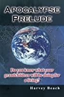 Apocalypse Prelude: Do You Know What Your Grandchildren Will Be Doing for a Living?