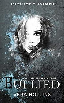Bullied (Bullied Book 1) by [Hollins, Vera]