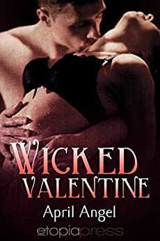 Wicked Valentine (Sizzling Encounters Book 2) by [Angel, April, Taiden, Milly]