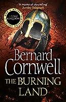 The Burning Land (The Last Kingdom Series)