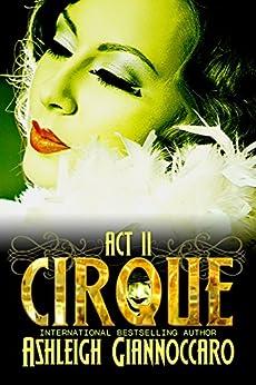 Cirque: Act 2 by [Giannoccaro, Ashleigh]