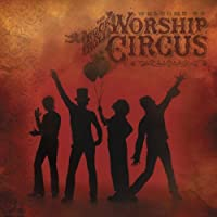 Welcome to the Rock N Roll Worship Circus