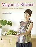 (英文版) マユミのプチマクロレシピ - Mayumi's Kitchen: Macrobiotic Cooking for Body and Soul