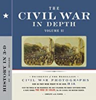 The Civil War in Depth Volume II: History in 3-D