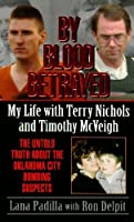 By Blood Betrayed: My Life With Terry Nichols and Timothy McVeigh
