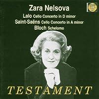 Zara Nelsova Plays Lalo: Cello Concerto in D minor / Sait-Saens: Cello Concerto in A minor / Bloch: Schelmo by Zara Nelsova (2004-10-12)