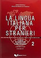 La lingua italiana per stranieri II. Lehrbuch: Corso elementare e intermedio