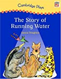 Cambridge Plays: The Story of Running Water (Cambridge Reading)