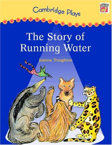 Cambridge Plays: The Story of Running Water (Cambridge Reading)の詳細を見る