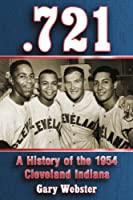721: A History of the 1954 Cleveland Indians