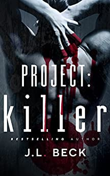 Project: Killer (Project Series Book 1) by [Beck, J.L.]