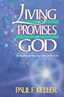 Living the Promises of God: 365 Readings for Recovery from Grief and Loss