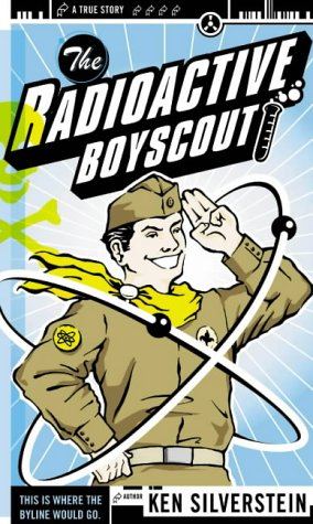 Download The Radioactive Boyscout: The True Story of a Boy Who Built a Nuclear Reactor in His Shed 1841152293