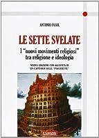 Le sette svelate. I «nuovi movimenti religiosi» tra religione e ideologia