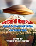 Mysteries of Mount Shasta: Home of the Underground Dwellers and Ancient Gods 画像