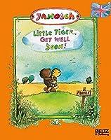 Little Tiger, get well soon by Janosch(1905-06-30)