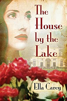 The House by the Lake by [Carey, Ella]