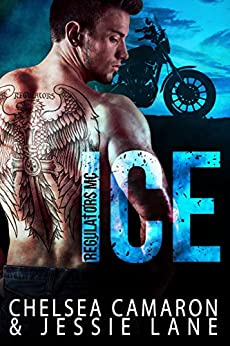 Ice (Regulators MC Book 1) by [Camaron, Chelsea, Lane, Jessie]