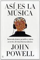 Así es la música : guía sobre la armonía, los tonos, los acordes y otros secretos de una buena música